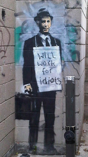 """""""Ще работя за идиоти"""", Банкси, Торонто, 2010 г."""